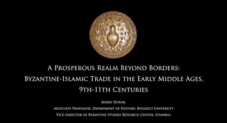 A Prosperous Realm Beyond Borders: Byzantine-Islamic Trade in the Early Middle Ages, 9th-11th Centuries
