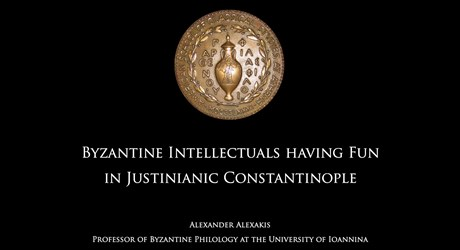 The Intellectuals of Constantinople having Fun in the Times of Justinian